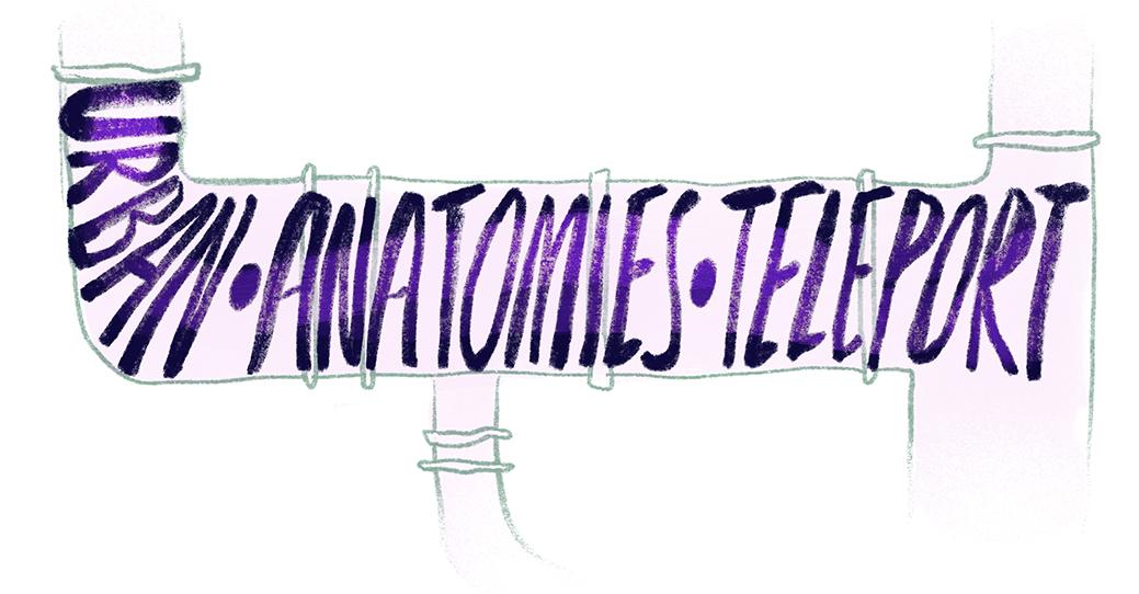 Urban Anatomies Teleport